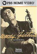 American Experience - Woody Guthrie: Ain't Got No