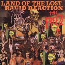 Land of the Lost / Rabid Reaction