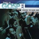 This Is Gospel: Singing The Blues Away