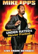 Mike Epps: Under Rated & Never Faded - Live from