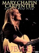 Mary Chapin Carpenter - Jubilee Live At Wolf Trap