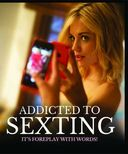 Addicted to Sexting (Blu-ray)