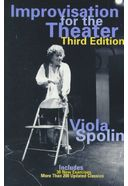 Improvisation for the Theater: A Handbook of