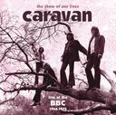 Show of Our Lives: Caravan at the BBC 1968-1975
