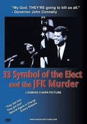 33 Symbol of the Elect and the JFK Murder