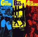 The Good, The Bad & The 4-Skins