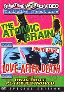 Atomic Brain / Love After Death / The Incredible