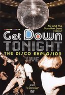 Get Down Tonight: The Disco Explosion Live