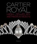 Cartier Royal: High Jewelry and Precious Objects: