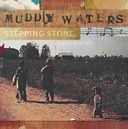 Muddy Waters: Steppin' Stone