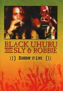 Black Uhuru with Sly & Robbie - Dubbin' It Live