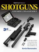 Gun Digest Book of Shotguns: Assembly/ Disassembly