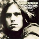 So Much on My Mind: The Eric Andersen Anthology