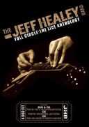 The Jeff Healey Band: Full Circle - The Live