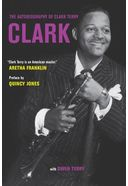 Clark: The Autobiography of Clark Terry