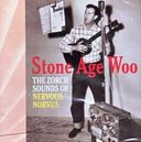 Stone Age Woo - The Zorch Sounds of Nervous