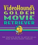 VideoHound's Golden Movie Retriever 2017