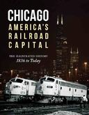 Chicago: America's Railroad Capital: The