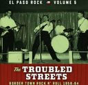 El Paso Rock, Volume 5: The Troubled Streets