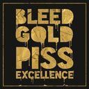 Bleed Gold Piss Excellence (2LPs + CD)