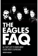 The Eagles - FAQ: All That's Left to Know About