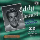 Eddy Howard & His Orchestra Play 22 Original Big