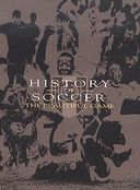Soccer - History of Soccer: The Beautiful Game