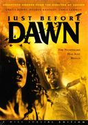 Just Before Dawn (2-DVD)