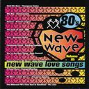 80s New Wave, Volume 3 - New Wave Love Songs