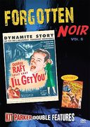 Forgotten Noir, Volume 6: I'll Get You /