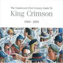 The Condensed 21st Century Guide to King Crimson:
