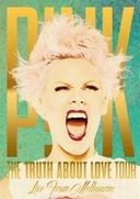 Pink - The Truth About Love Tour: Live from