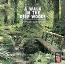 Relax with a Walk in the Deep Woods