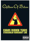 Chaos Ridden Years: Stockholm Knockout Live (2-CD)