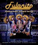Fulanito - Greatest Video Hits
