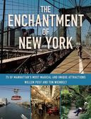 The Enchantment of New York: 75 of Manhattan's