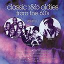 Classic R&B Oldies From The 60's, Volume 1
