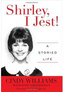Cindy Williams - Shirley, I Jest!: A Storied Life