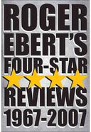 Roger Ebert - Four-Star Reviews, 1967-2007
