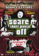 Scare Their Pants Off / Satan's Bed (Special