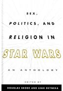 Star Wars - Sex, Politics, and Religion in Star