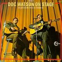 Doc Watson on Stage (Featuring Merle Watson)