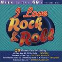 I Love Rock & Roll, Volume 2: Hits of the 60s