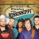 The Best of The Pirates of Mississippi