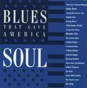 Blues That Gave America Soul