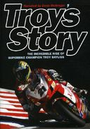 Motorcycling - Troy's Story: The Incredible Rise