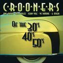 Crooners of The '30s,'40s, & '50s