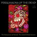 Persuasions of the Dead: The Grateful Dead