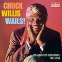 Chuck Willis Wails - The Complete Recordings