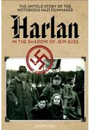 Harlan: In The Shadow of Jew Suss - The Untold
